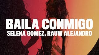 Selena Gomez, Rauw Alejandro - Baila Conmigo (Lyrics/Letra)