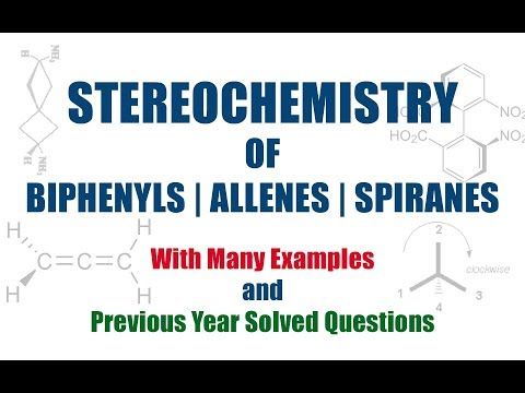 Stereochemistry of Biphenyls, Allenes and Spiranes [Organic Chemistry]