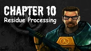 Half-Life (100%) Walkthrough (Chapter 10: Residue Processing)