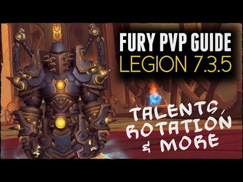 [WoW] Basic Fury Warrior PvP Guide (Legion 7.3.5) - Talents, Rotation & More
