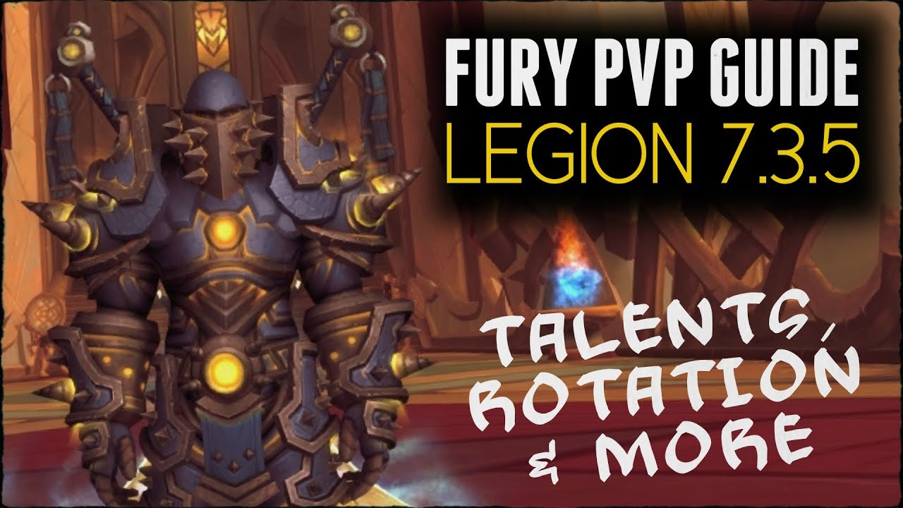 Wow Basic Fury Warrior Pvp Guide Legion 7 3 5 Talents Rotation More Youtube