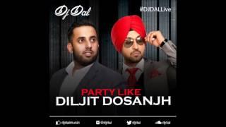 Party Like Diljit Dosanjh DJ DAL