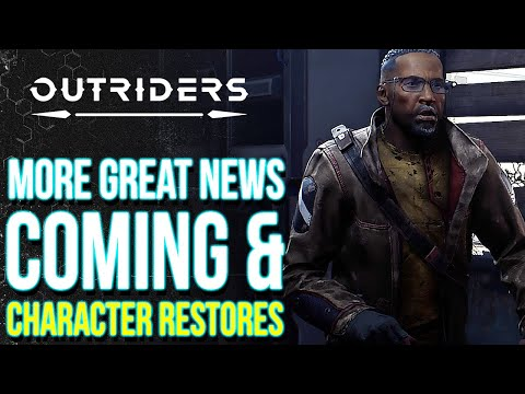 OUTRIDERS | More Great News: Character Restoration & New Update Might Drop Soon! (Outriders Update) |