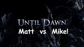 Until Dawn - Mike and Matt fights (physically) over Emily!