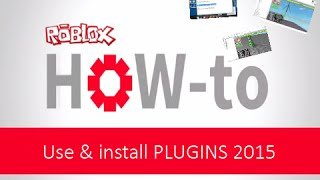 ROBLOX - How to use & install PLUGINS 2015