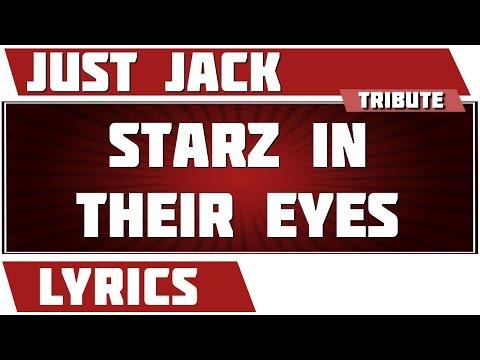 Starz In Their Eyes - Just Jack tribute - Lyrics
