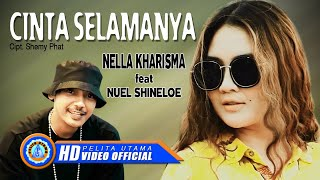 Nella Kharisma Ft. Nuel Shineloe - Cinta Selamanya ( Official Music Video)