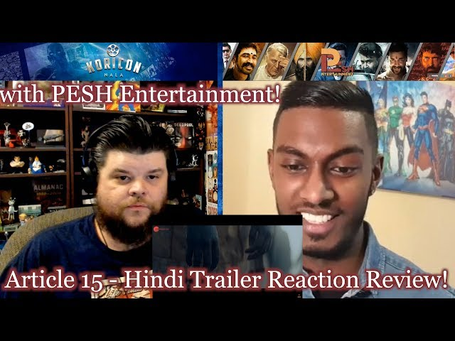 Article 15 - Hindi Trailer Reaction Review with PESH Entertainment!
