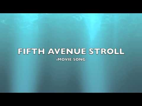 Fifth Avenue Stroll  iMovie SongMusic