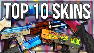 MY TOP 10 FAVORITE SKINS IN CSGO
