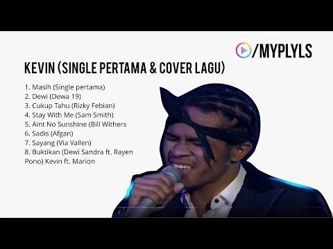 Kevin Indonesia Idol 2018 (Kompilasi Single Pertama Kevin Dan Cover Lagu)