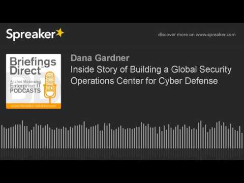 Inside Story of Building a Global Security Operations Center for Cyber Defense