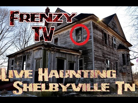 Frenzy TV - Live Haunting in Shelbyville Tn