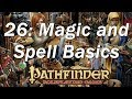 PATHFINDER Roleplaying Game, RPG Basic Rules ep 26 |  The Basics of Spells and Magic