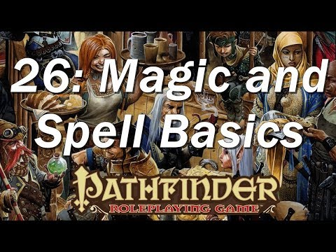 PATHFINDER Roleplaying Game, RPG Basic Rules Ep 26    The Basics Of Spells And Magic