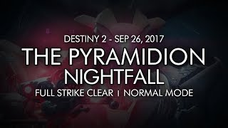 Destiny 2 - Nightfall The Pyramidion - Full Strike Clear Gameplay Week Four