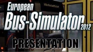 European Bus Simulator 2012 | Présentation [PC][FR]