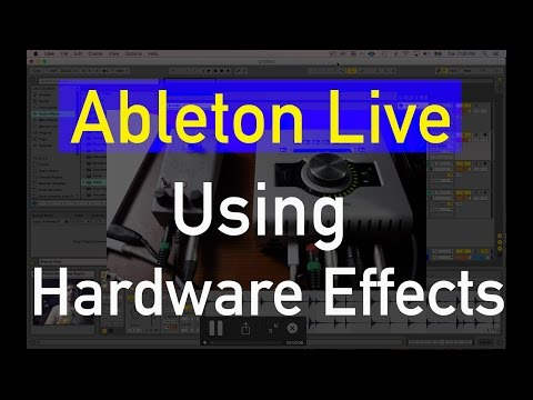 Ableton Live Using Hardware or Outboard Effects