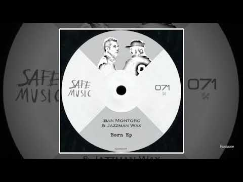 Iban Montoro & Jazzman Wax feat. The Deepshakerz - Born (Kenny Summit Vocal Mix)