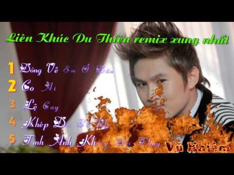 Lk Du Thiên Remix xung nhất năm 2015
