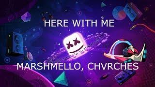 MARSHMELLO FT. CHVRCHES HERE WITH ME - LYRICS