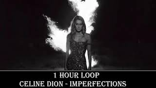 [1 HOUR LOOP] Celine Dion - Imperfections