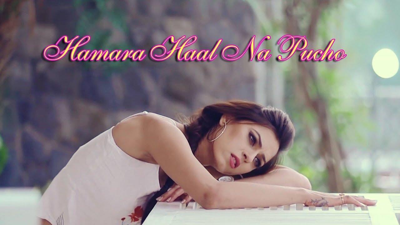 Hamara Haal na pucho || Best romantic sad Video || With Lyrics