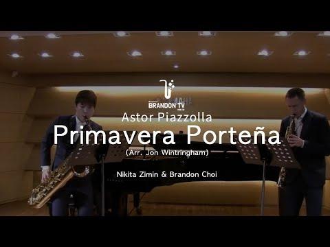 Primavera Porteña-Astor Piazzolla (Arr. Jon Wintringham) Nikita Zimin X Brandon Choi