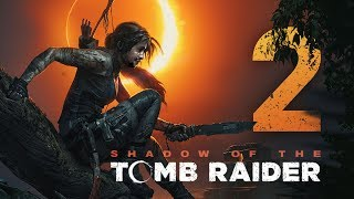 Shadow of the Tomb Raider mit Simon #02   Knallhart Durchgenommen