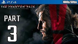 Metal Gear Solid 5: The Phantom Pain Walkthrough PART 3 (PS4) Gameplay @ 1080p (60fps) HD ✔
