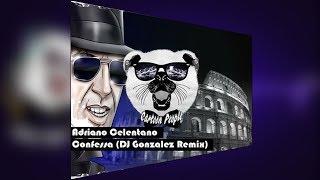Adriano Celentano Confessa DJ Gonzalez Bootleg