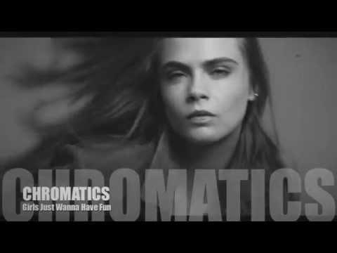CHROMATICS - Girls Just Wanna Have Fun