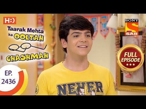 Taarak Mehta Ka Ooltah Chashmah – Ep 2436 – Full Episode – 2nd April, 2018