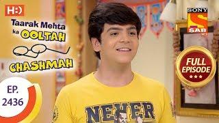 Taarak Mehta Ka Ooltah Chashmah - Ep 2436 - Full Episode - 2nd April, 2018