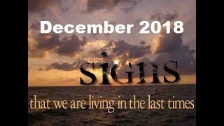 December 2018 End Time Last Day Bible Prophecy Events and Signs