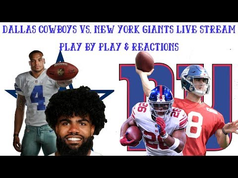 Dallas Cowboys Vs. New York Giants Live Stream Play By Play & Reactions