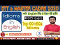 Top 100 idioms Series || ENGLISH || part-3  ETT 2nd PAPER More videos Visit playlist & Subscribe 👍