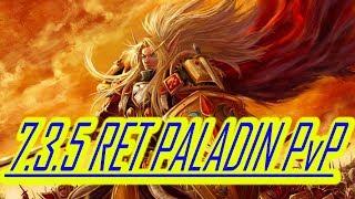 O HOW I LOVE RET!!!   7.3.5 RET PALADIN PvP   WoW Legion
