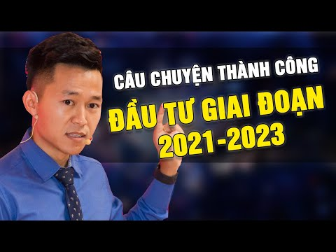 Câu chuyện Kinh doanh và đầu tư giai đoạn năm 2021 đến 2023