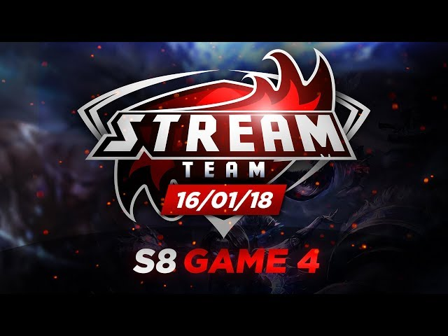 PLACEMENT S8 STREAM TEAM - GAME 4