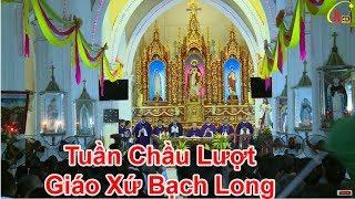 Trực Tiếp - Thánh Lễ Chính Tiệc Tuần Chầu Lượt Giáo Xứ Bạch Long - Giáo Phận Thái Bình 2018