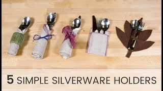 5 Simple Silverware Holders
