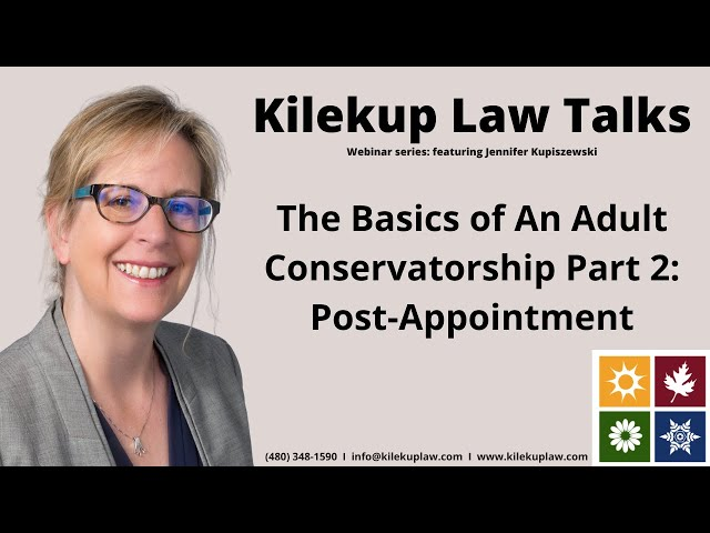 The Basics of Adult Conservatorship Part 2: Post-Appointment