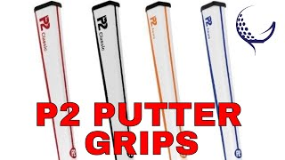 Make more Putts with P2 Putter Grips