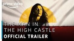 The Man In The High Castle | Official Trailer |  Prime Original | Amazon Prime Video