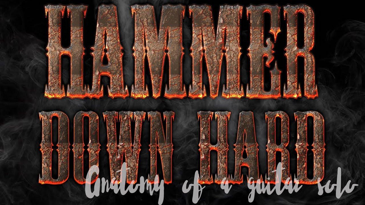 HAMMER DOWN HARD \