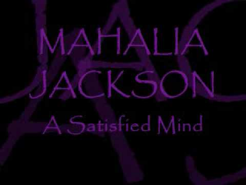 MAHALIA JACKSON ~ A Satisfied Mind