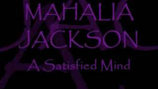 Watch Mahalia Jackson Satisfied Mind video