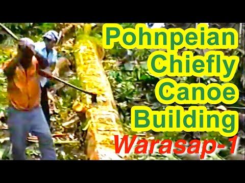 Pohnpeian Chiefly Canoe (Warasap) Building Documentation 1