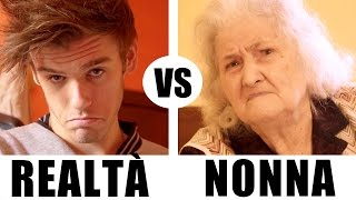 REALTÀ VS NONNA - Mini Video - iPantellas